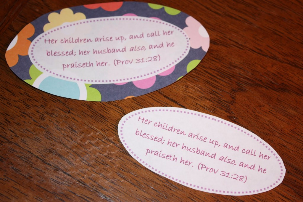 Proverbs 31:28 is a classic Scripture used to honor mothers.