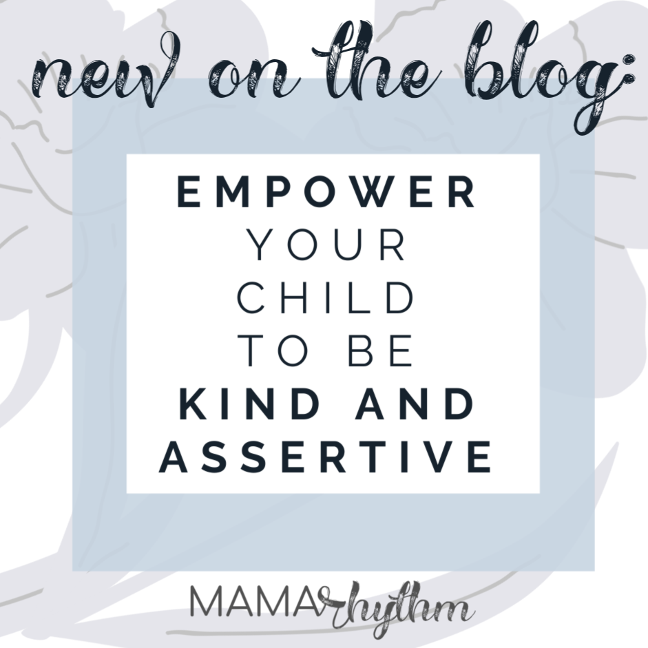 How to help your child not be a doormat yet not be rude and overbearing: empower her to be both kind and assertive.