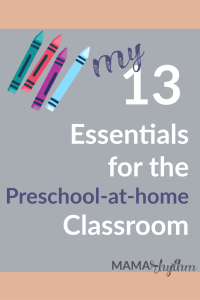 PIn this! My 13 Essentials for the Preschool at Home Classroom